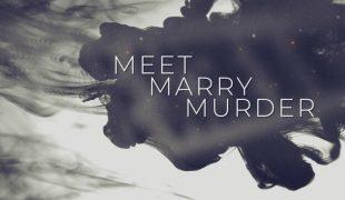Meet Marry Murder